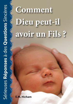 Comment Dieu peut-il avoir un fils